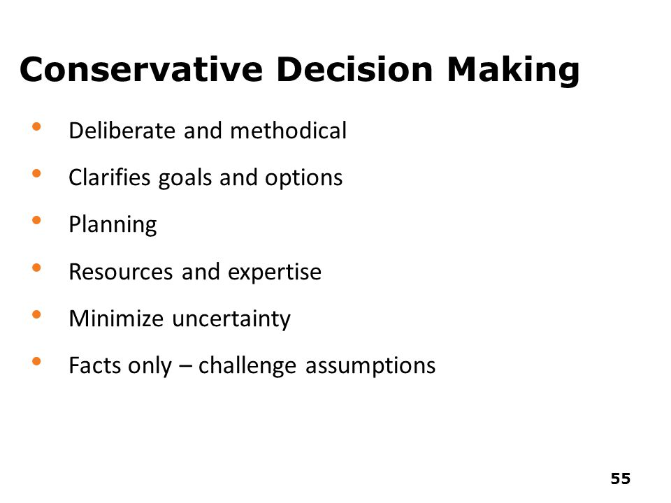 Conservative Decision Making