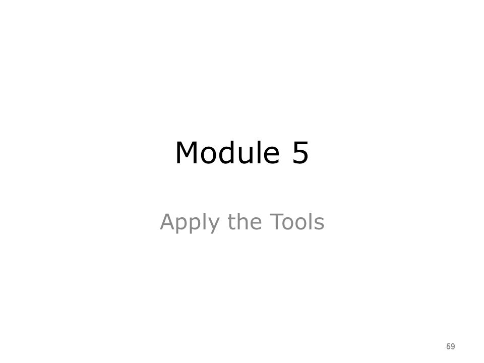 Module 5 Apply the Tools