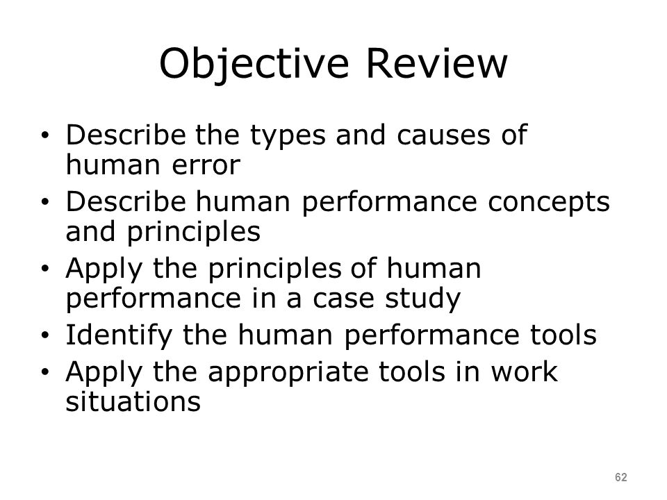 Objective Review Describe the types and causes of human error