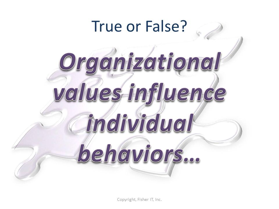 Organizational values influence individual behaviors…