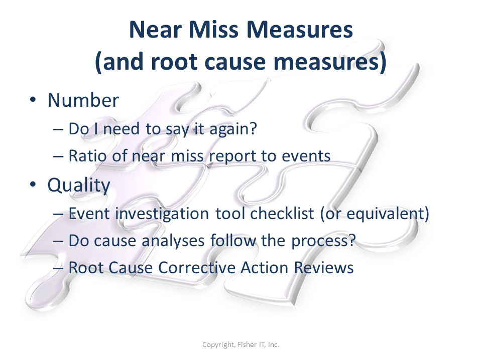 Near Miss Measures (and root cause measures)