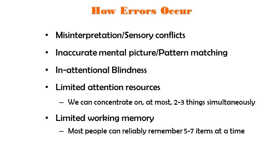 How Errors Occur Misinterpretation/Sensory conflicts