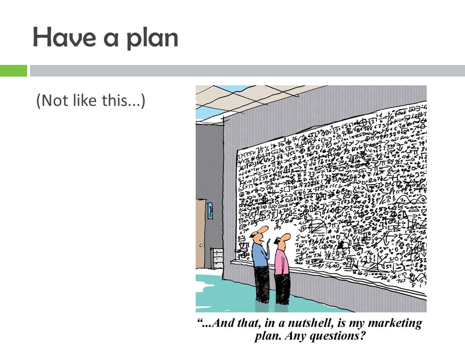 Have a plan (Not like this...)