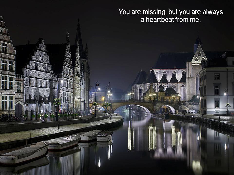 You are missing, but you are always