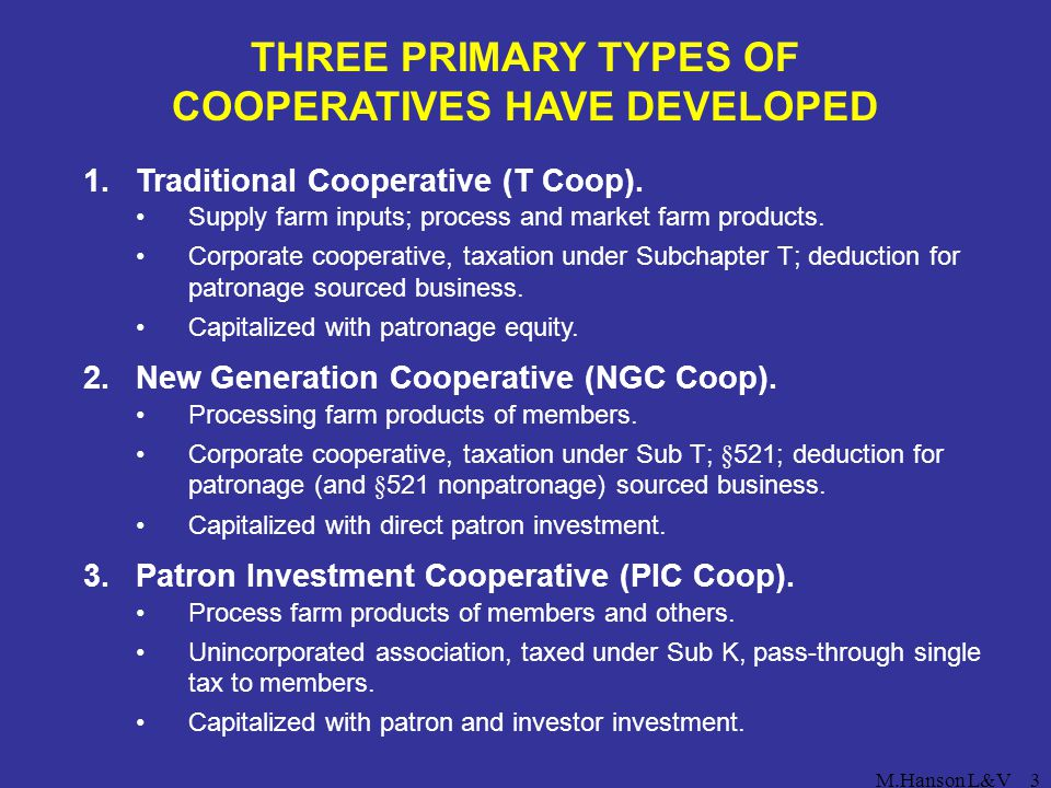 THREE PRIMARY TYPES OF COOPERATIVES HAVE DEVELOPED