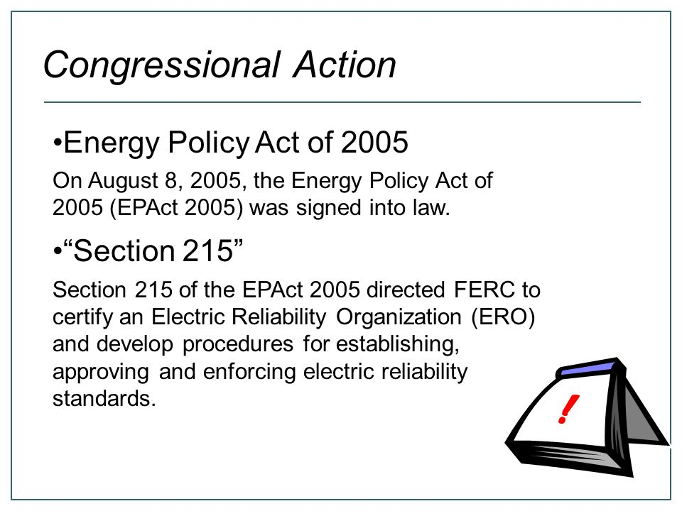 Congressional Action Energy Policy Act of 2005 Section 215