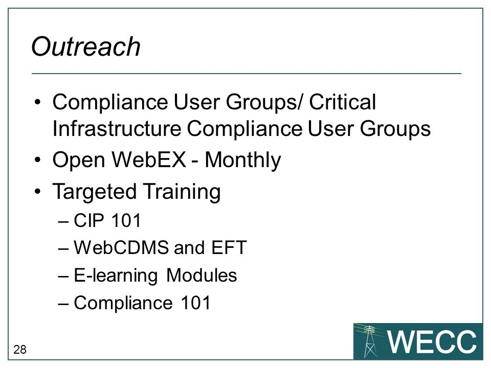 Outreach Compliance User Groups/ Critical Infrastructure Compliance User Groups. Open WebEX - Monthly.