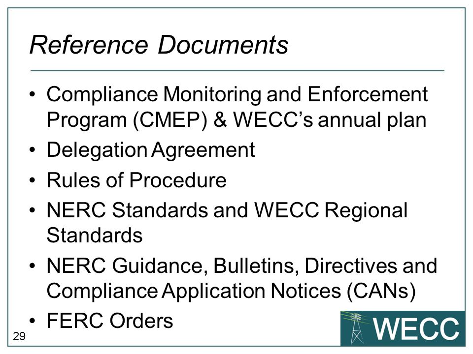 Reference Documents Compliance Monitoring and Enforcement Program (CMEP) & WECC's annual plan. Delegation Agreement.