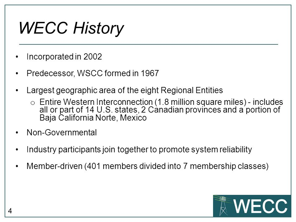 WECC History Incorporated in 2002 Predecessor, WSCC formed in 1967