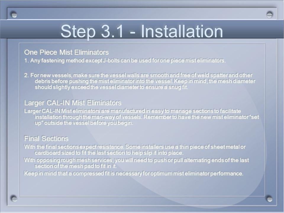 Step 3.1 - Installation One Piece Mist Eliminators