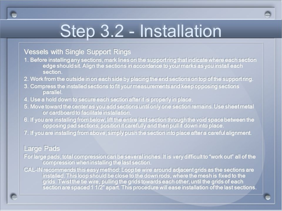Step 3.2 - Installation Vessels with Single Support Rings Large Pads