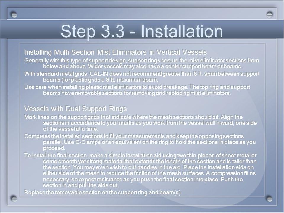 Step 3.3 - Installation Installing Multi-Section Mist Eliminators in Vertical Vessels.