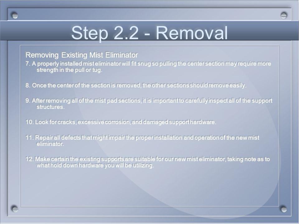 Step 2.2 - Removal Removing Existing Mist Eliminator