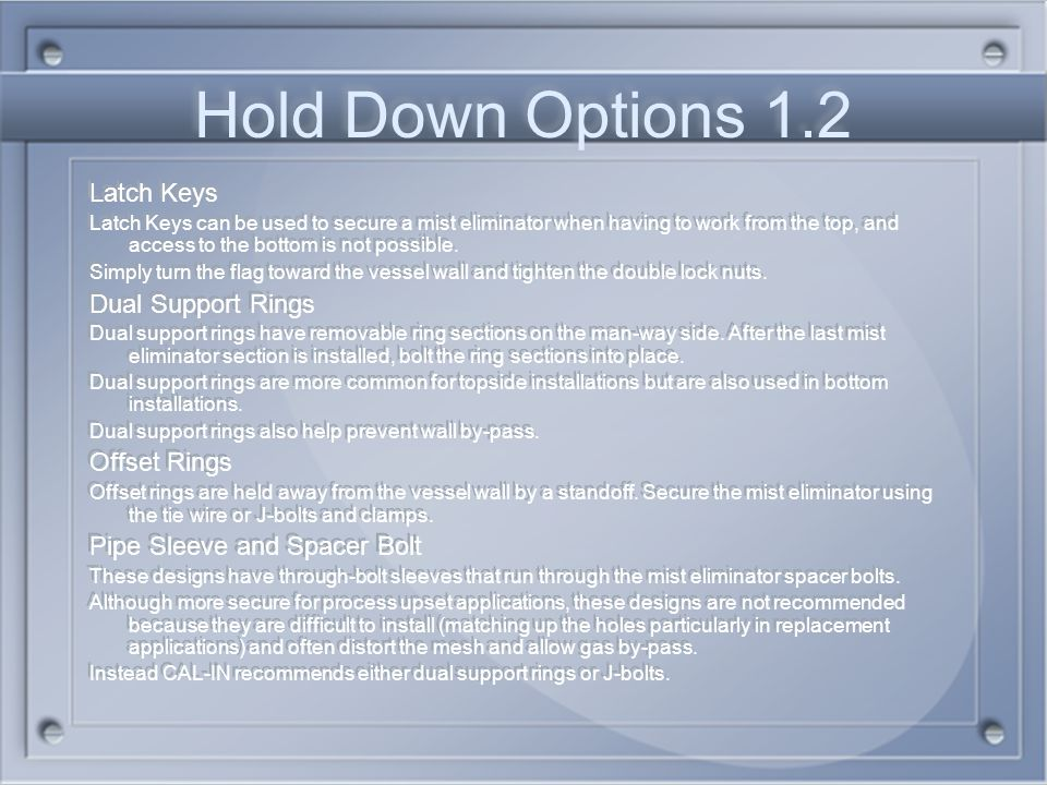 Hold Down Options 1.2 Latch Keys Dual Support Rings Offset Rings