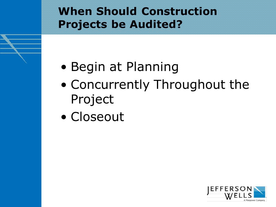 When Should Construction Projects be Audited