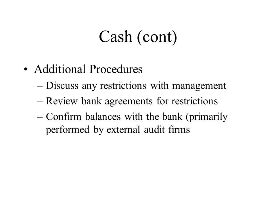 Cash (cont) Additional Procedures