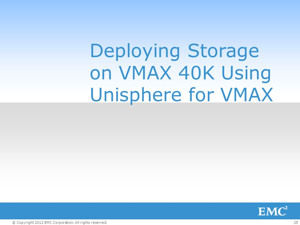 Deploying Storage on VMAX 40K Using Unisphere for VMAX
