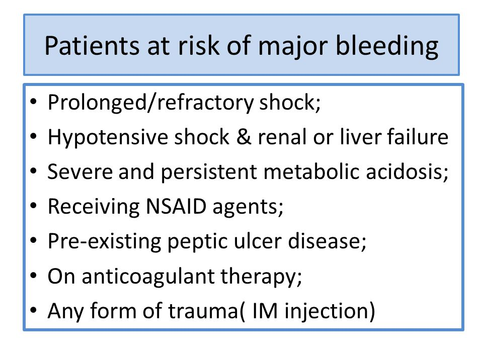 Patients at risk of major bleeding