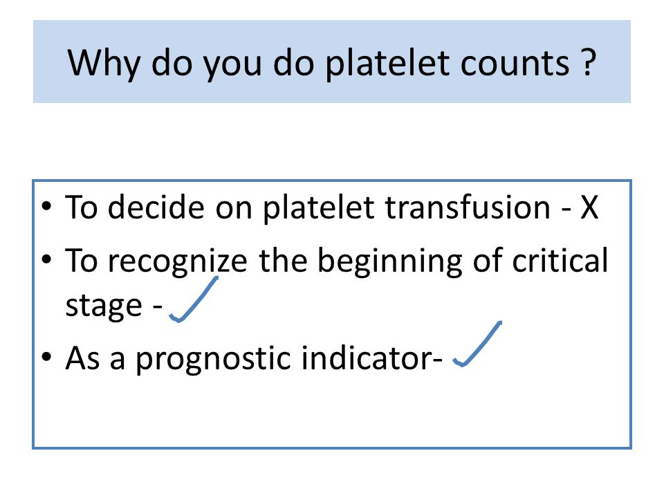 Why do you do platelet counts