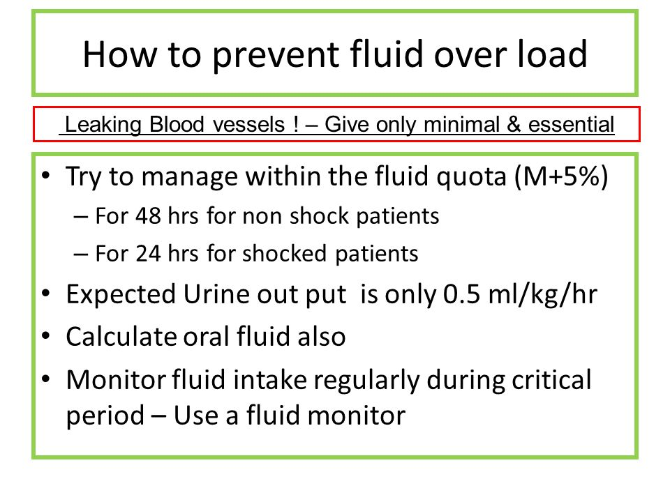 How to prevent fluid over load