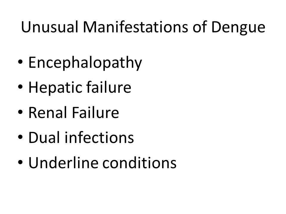Unusual Manifestations of Dengue
