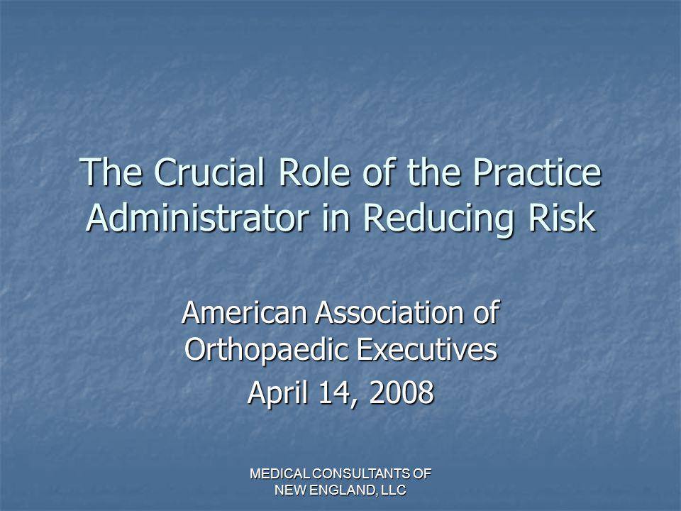 The Crucial Role of the Practice Administrator in Reducing Risk