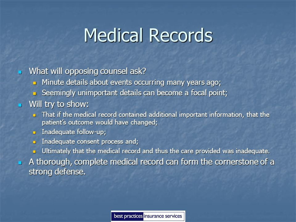 Medical Records What will opposing counsel ask Will try to show: