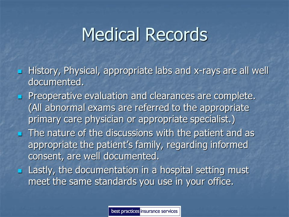 Medical Records History, Physical, appropriate labs and x-rays are all well documented.