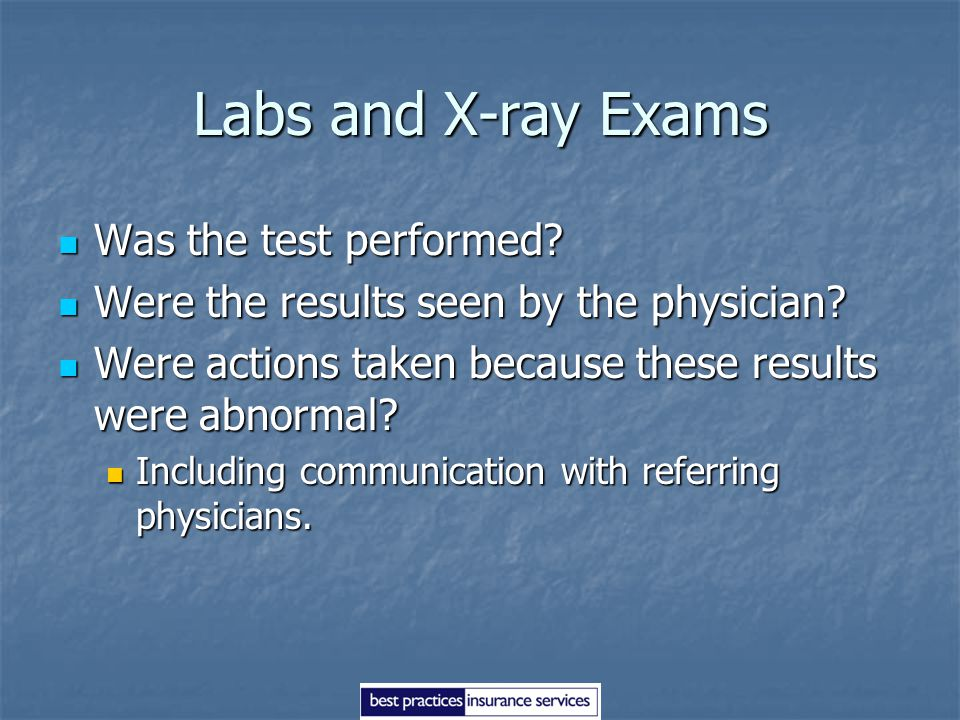 Labs and X-ray Exams Was the test performed