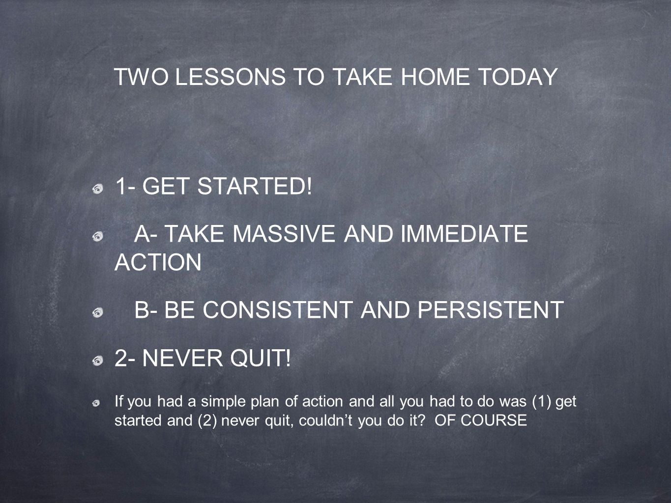 TWO LESSONS TO TAKE HOME TODAY