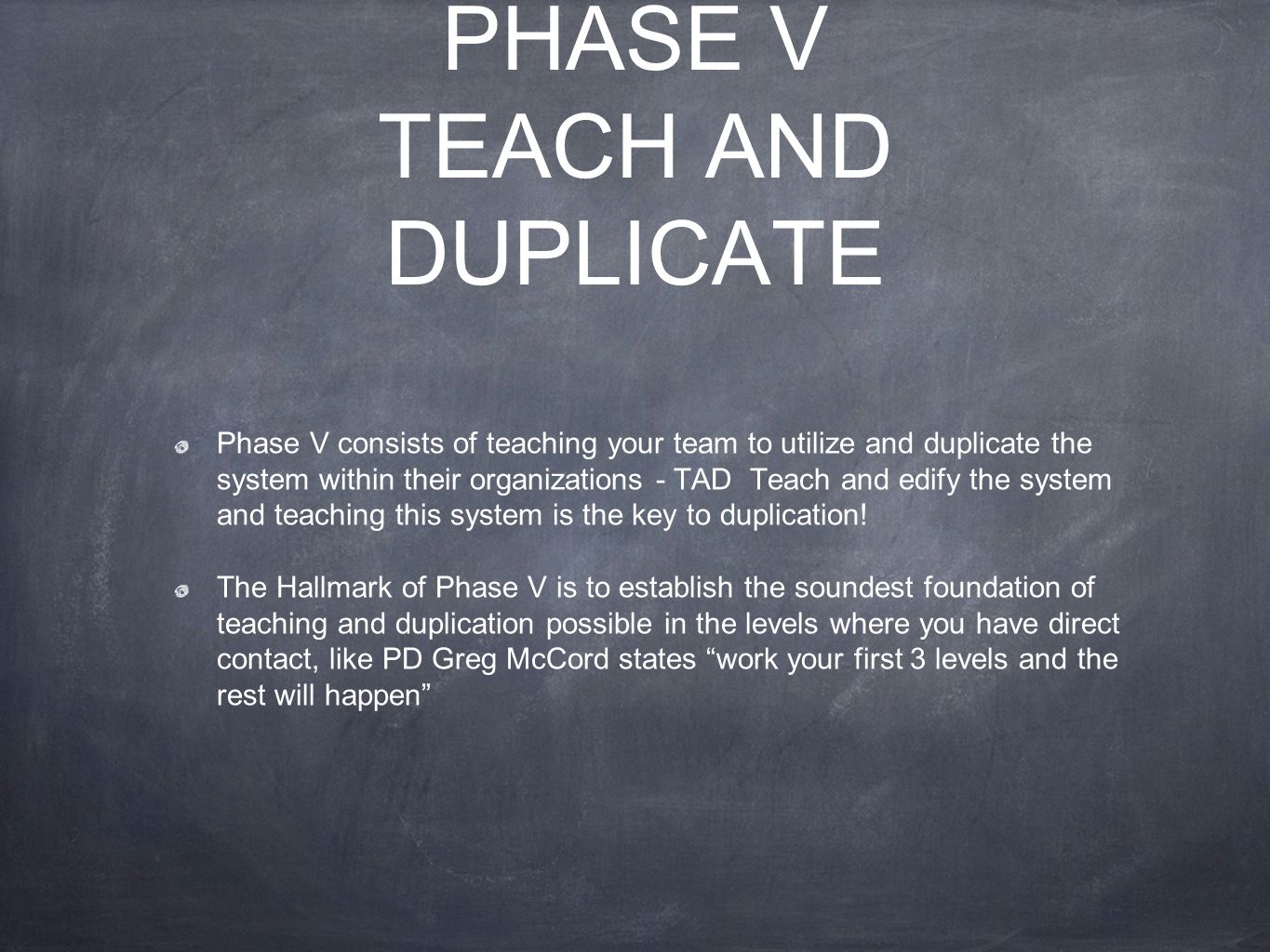PHASE V TEACH AND DUPLICATE
