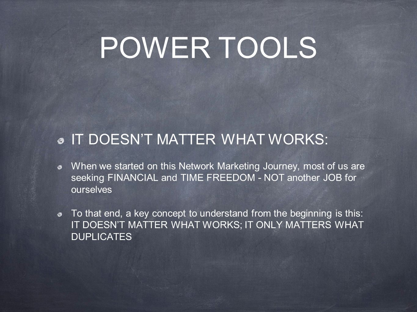 POWER TOOLS IT DOESN'T MATTER WHAT WORKS: