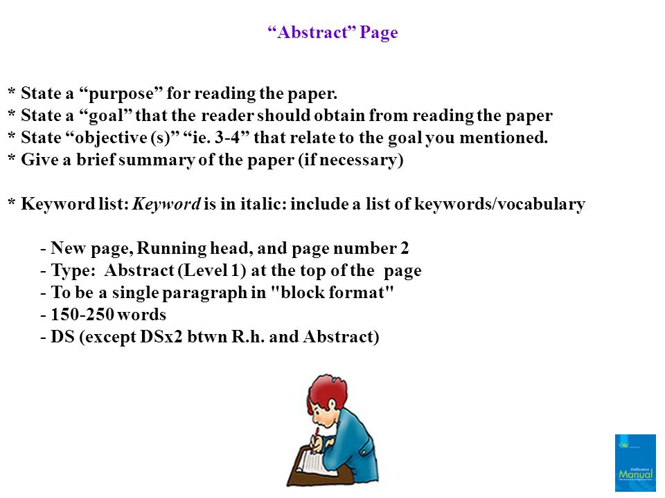 Abstract Page * State a purpose for reading the paper. * State a goal that the reader should obtain from reading the paper.