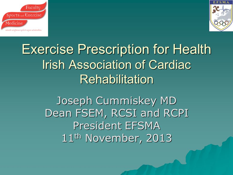 Exercise Prescription for Health Irish Association of Cardiac Rehabilitation