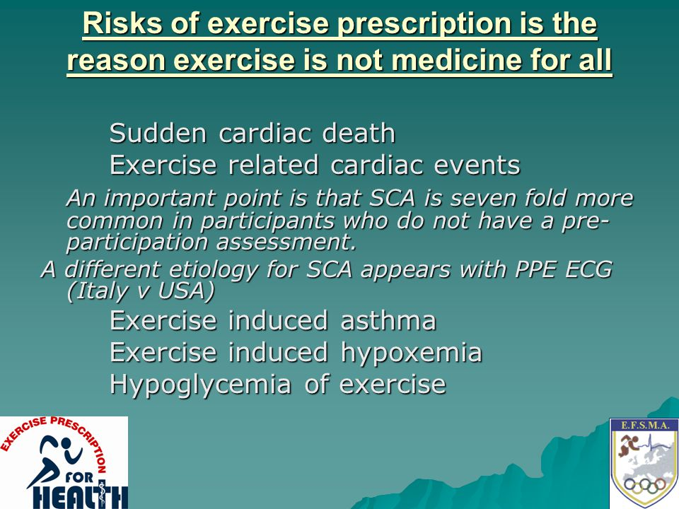 Risks of exercise prescription is the reason exercise is not medicine for all