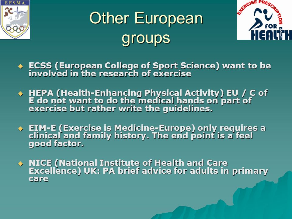 Other European groups ECSS (European College of Sport Science) want to be involved in the research of exercise.
