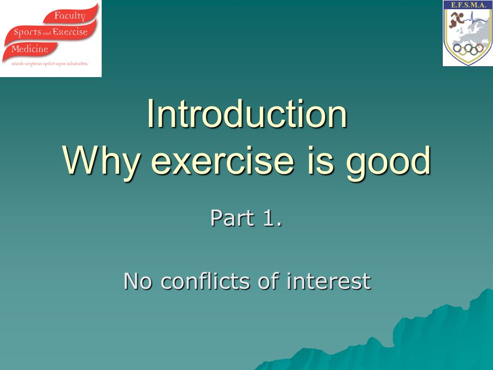 Introduction Why exercise is good