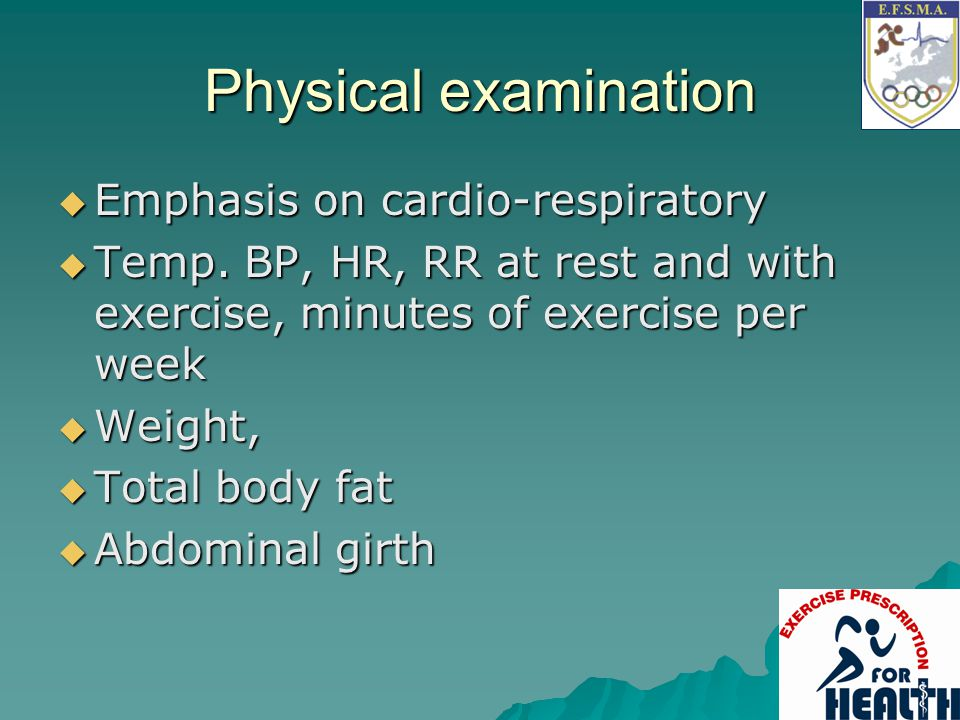 Physical examination Emphasis on cardio-respiratory