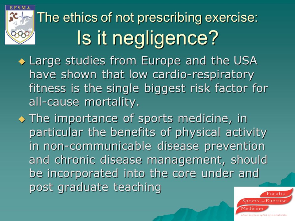 The ethics of not prescribing exercise: Is it negligence