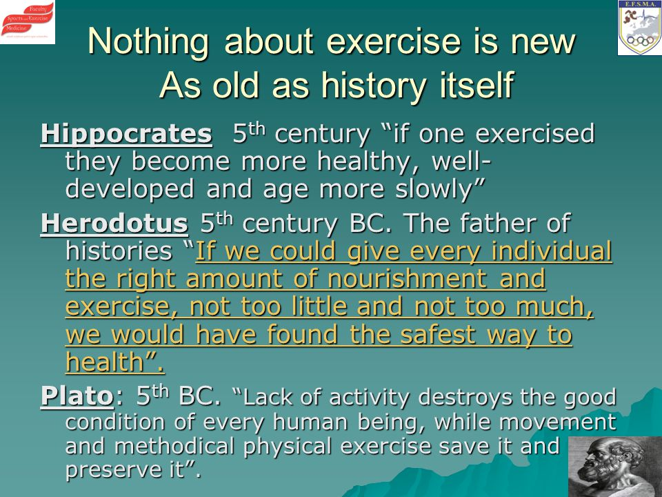 Nothing about exercise is new As old as history itself