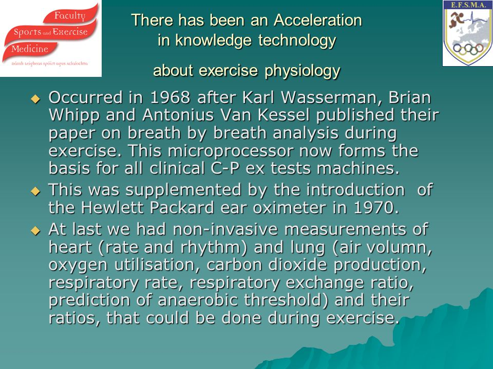 There has been an Acceleration in knowledge technology about exercise physiology
