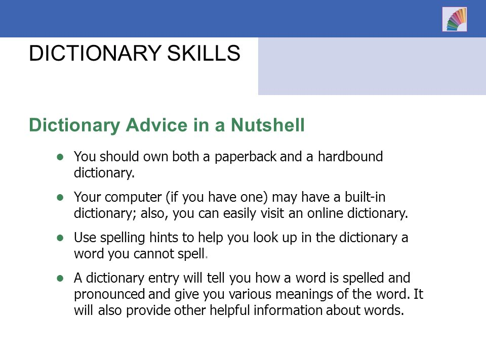 DICTIONARY SKILLS Dictionary Advice in a Nutshell