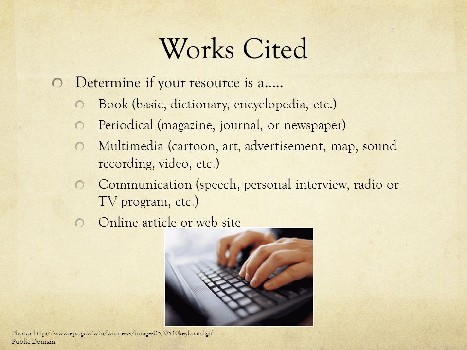Works Cited Determine if your resource is a…..