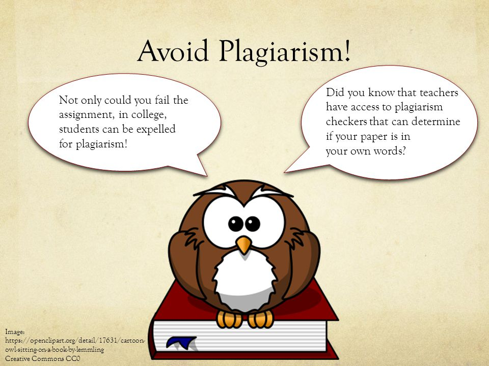 Avoid Plagiarism! Did you know that teachers have access to plagiarism checkers that can determine if your paper is in.