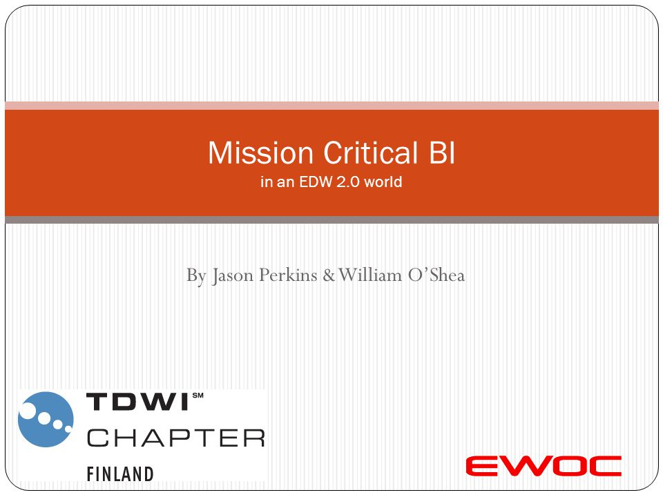Mission Critical BI in an EDW 2.0 world