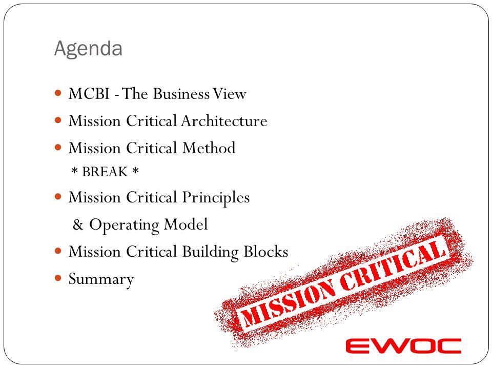 Agenda MCBI - The Business View Mission Critical Architecture
