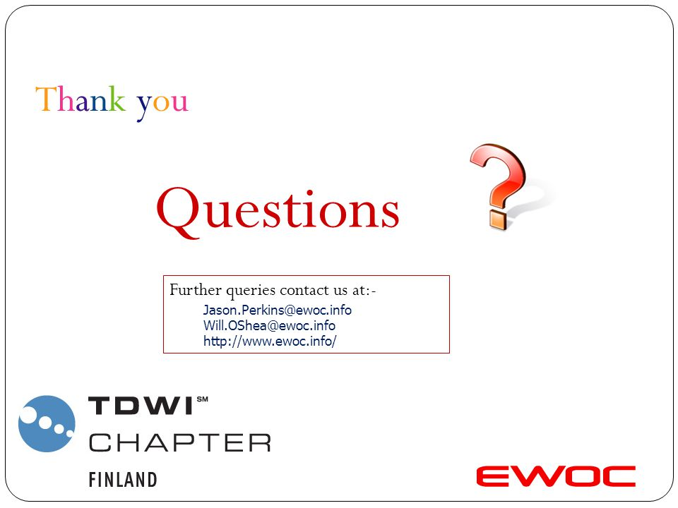 Questions Thank you Further queries contact us at:-