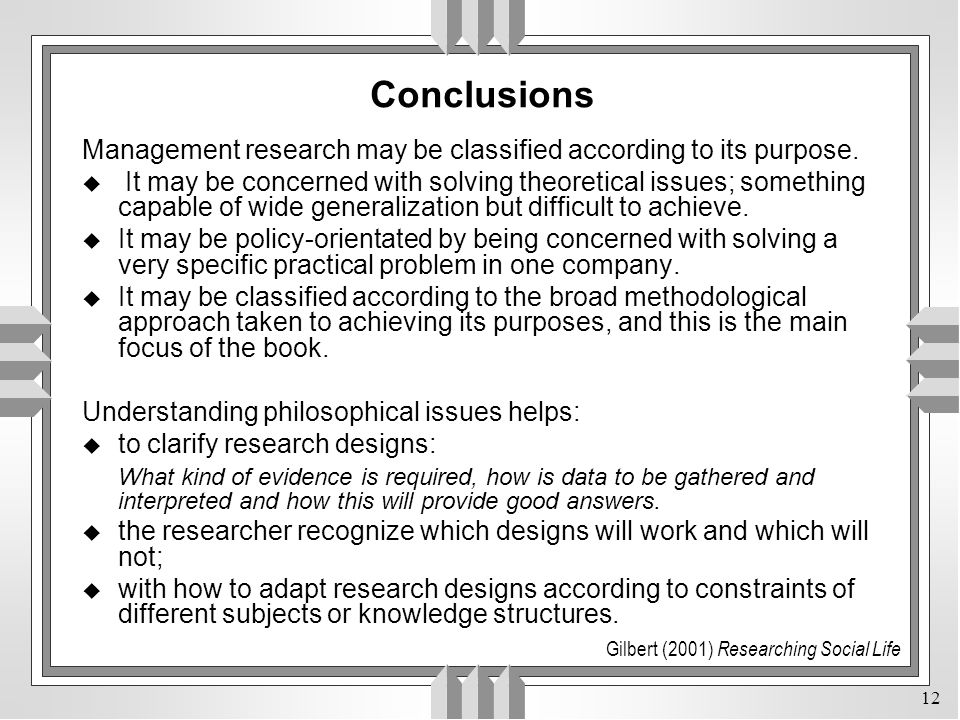 Conclusions Management research may be classified according to its purpose.