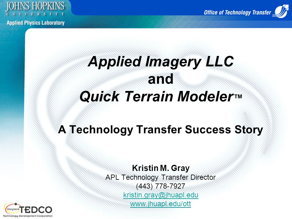 Applied Imagery LLC and Quick Terrain Modeler™ A Technology Transfer Success Story Kristin M.