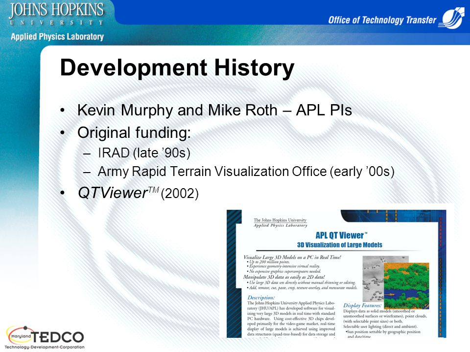 Development History Kevin Murphy and Mike Roth – APL PIs